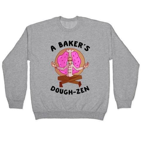 A Baker's Dough-Zen Pullover