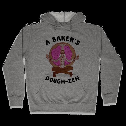 A Baker's Dough-Zen Hooded Sweatshirt