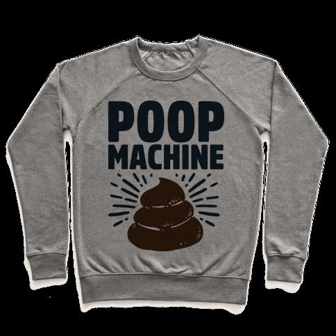 Poop Machine Pullover