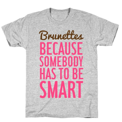 Brunettes T-Shirt