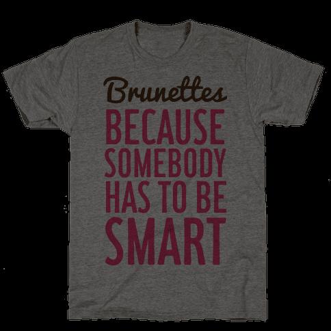 Brunettes Mens T-Shirt