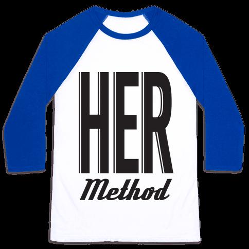 Her Method Baseball Tee