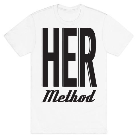 Her Method T-Shirt