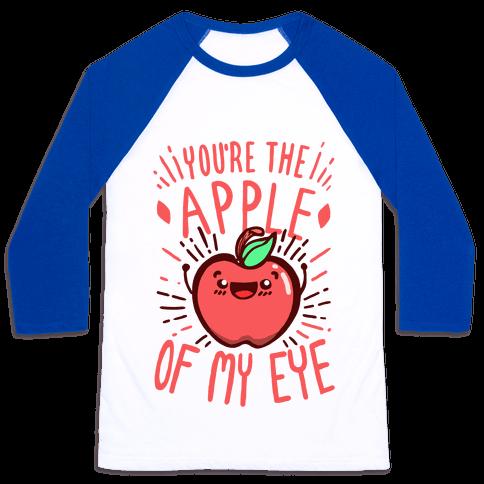 You're the Apple of My Eye Baseball Tee