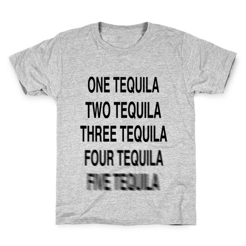 One Tequila...Two Tequila Kids T-Shirt