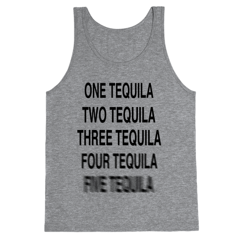 One Tequila...Two Tequila Tank Top