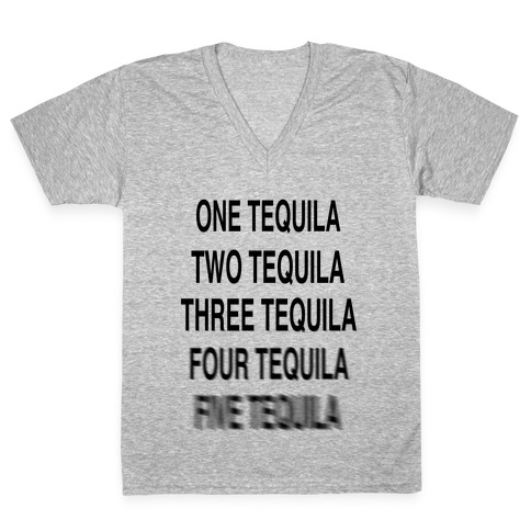 One Tequila...Two Tequila V-Neck Tee Shirt