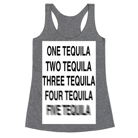One Tequila...Two Tequila Racerback Tank Top