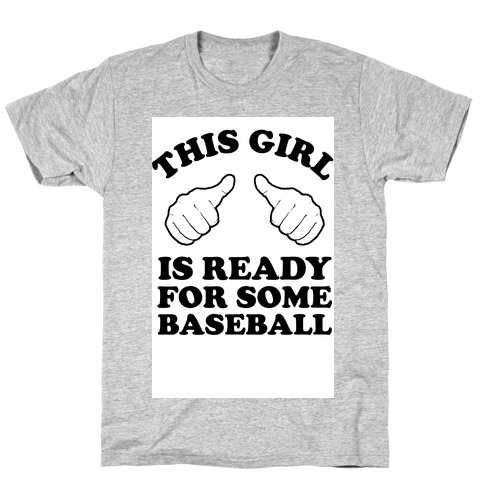 This Girl is Ready for Some Baseball T-Shirt