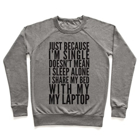 Just Because I'm Single Doesn't Mean I sleep Alone Pullover