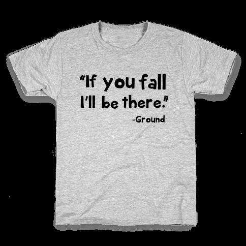 If You Fall Kids T-Shirt