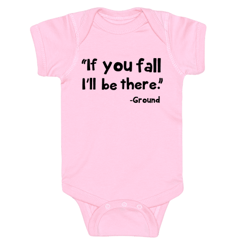 If You Fall Baby Onesy