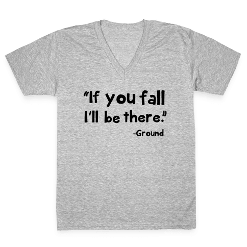 If You Fall V-Neck Tee Shirt