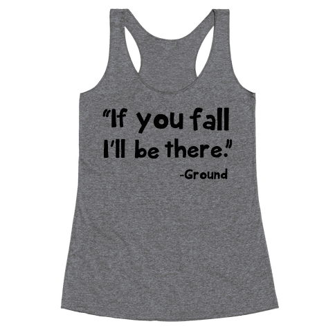 If You Fall Racerback Tank Top