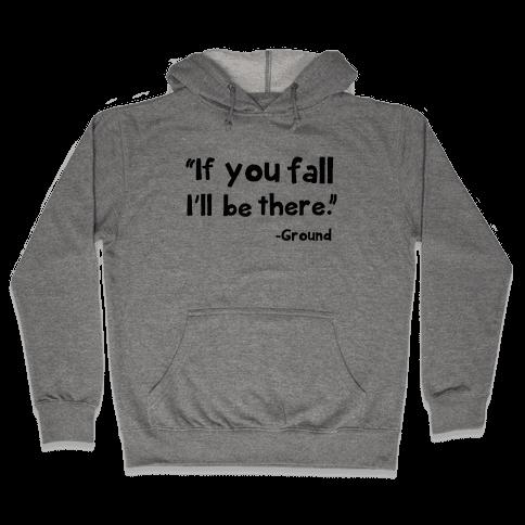 If You Fall Hooded Sweatshirt