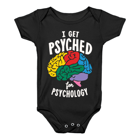 I Get Psyched for Psychology Baby Onesy