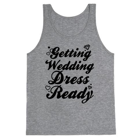 Getting Wedding Dress Ready Tank Top