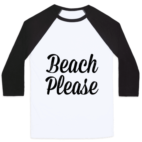 Beach Please Baseball Tee