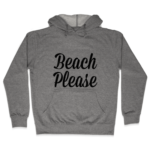 Beach Please Hooded Sweatshirt