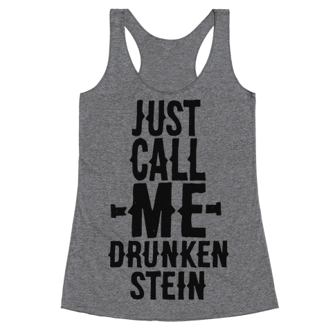 Just Call Me Drunken-Stein Racerback Tank Top