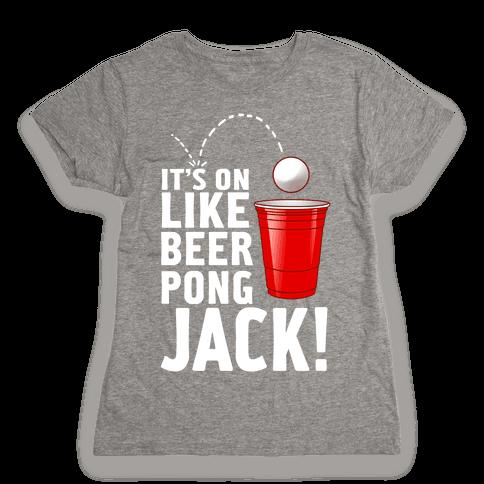 It's on Like Beer Pong, Jack! (Juniors)
