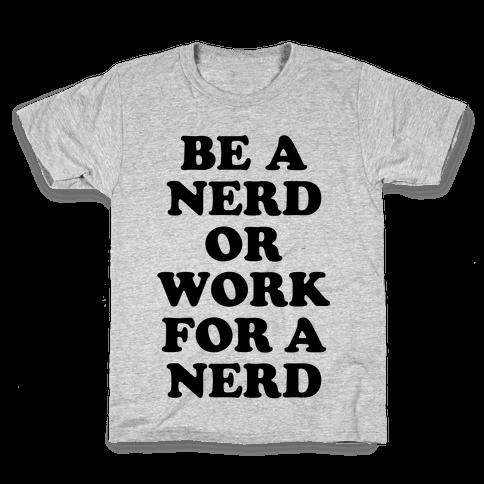 Be A Nerd Kids T-Shirt
