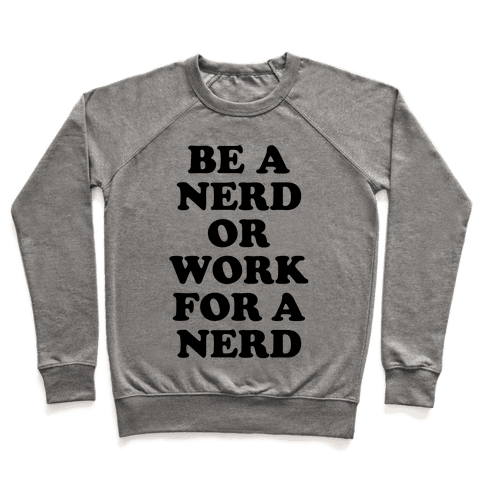 Be A Nerd Pullover
