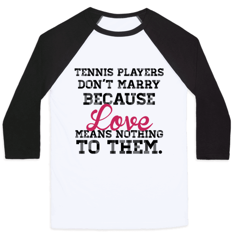 Tennis Players Don't Marry Baseball Tee
