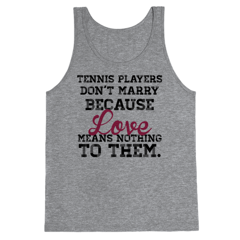 Tennis Players Don't Marry Tank Top