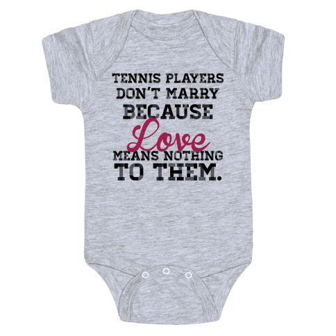 Tennis Players Don't Marry Baby Onesy