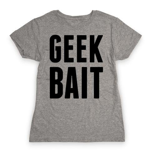 Geek Bait Womens T-Shirt
