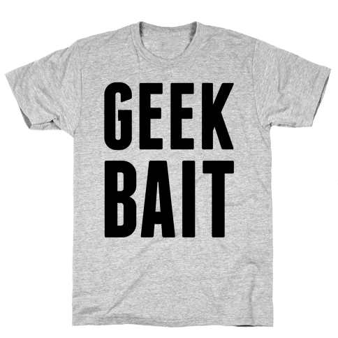 Geek Bait Mens T-Shirt
