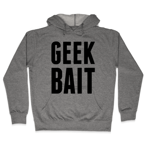 Geek Bait Hooded Sweatshirt