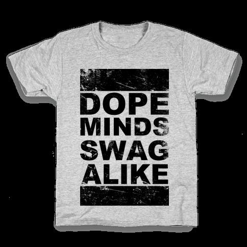 Dope Minds Swag Alike Kids T-Shirt