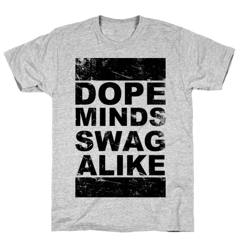 Dope Minds Swag Alike Mens T-Shirt