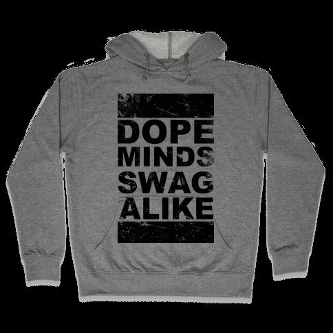 Dope Minds Swag Alike Hooded Sweatshirt