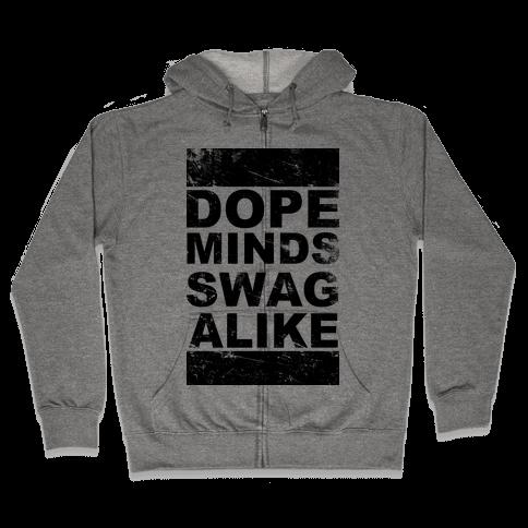 Dope Minds Swag Alike Zip Hoodie