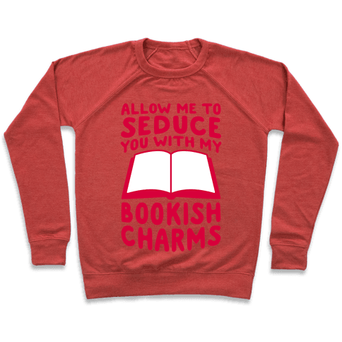 Allow Me To Seduce You With My Bookish Charms Pullover