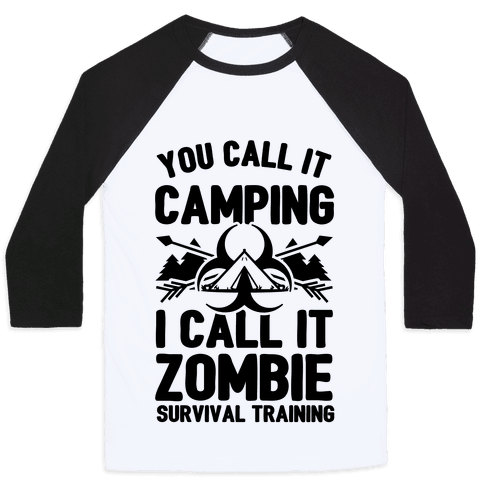 Camping is Zombie Survival Training Baseball Tee