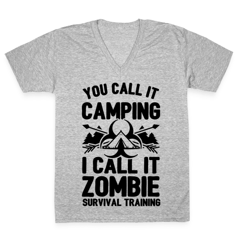 Camping is Zombie Survival Training V-Neck Tee Shirt