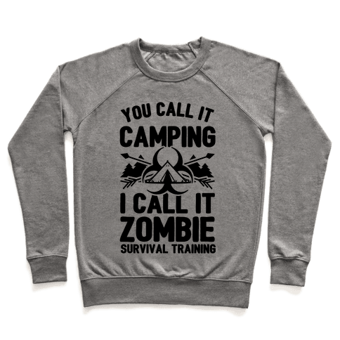 Camping is Zombie Survival Training Pullover