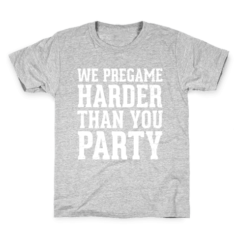 We Pregame Harder Than You Party (Dark Tank) Kids T-Shirt