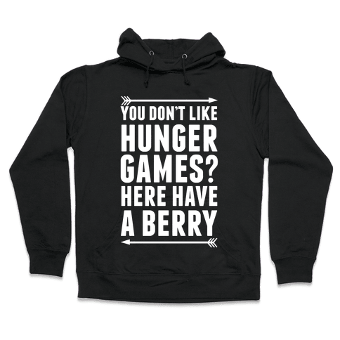 You Don't Like Hunger Games? Here Have A Berry Hooded Sweatshirt