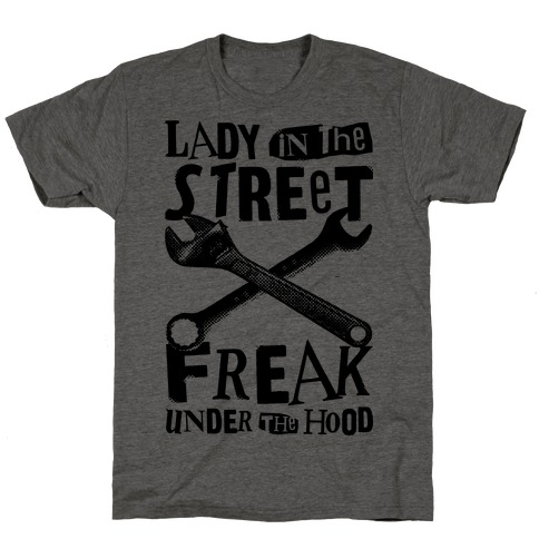 Lady In The Streets Freak Under The Hood T-Shirt