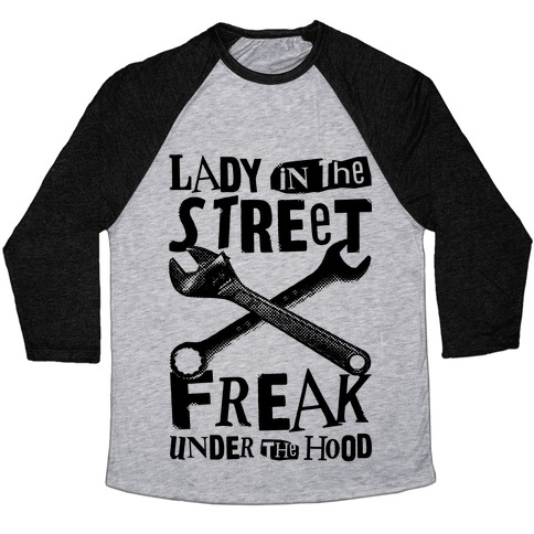 Lady In The Streets Freak Under The Hood Baseball Tee