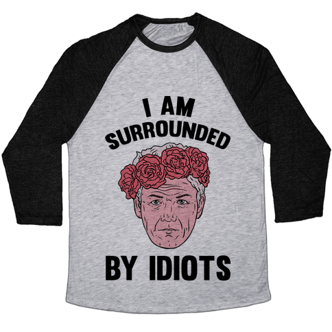 I am Surrounded By Idiots Baseball Tee