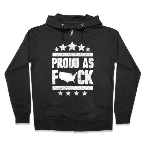 Proud As F*ck Zip Hoodie