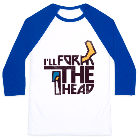 I'll Form the Head (vintage) Baseball Tee
