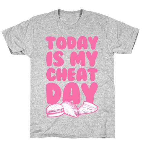 Today is my Cheat Day (Pink) T-Shirt
