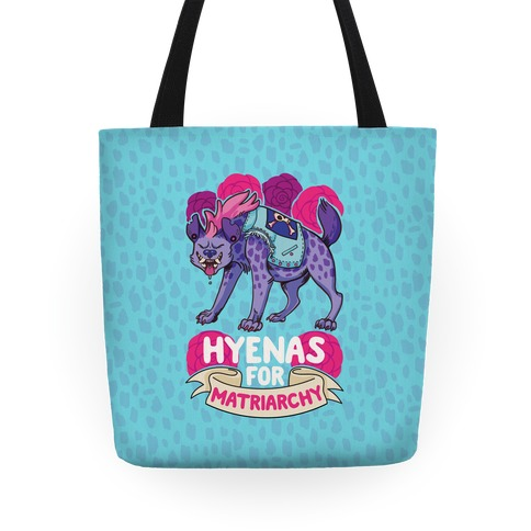 Hyenas For Matriarchy Tote